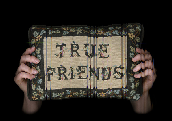 True friends,